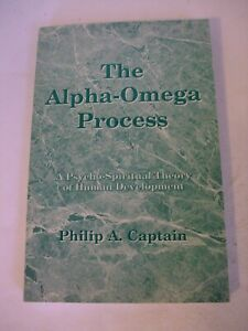 The Alpha Omega Process: A Psycho Spiritual Theory of Human Development. Signed.