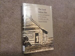 The Land Before Her. Fantasy Experience of American Frontiers 1630 1860 $7.95