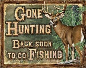 Gone Hunting Back soon to go Fishing Tin Sign 16quot; X 12.5quot;