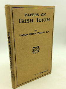 PAPERS ON IRISH IDIOM by Canon Peter O'Leary Euclid Language Study