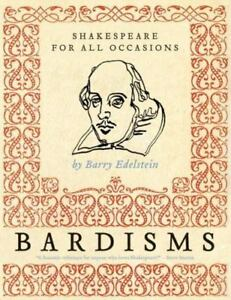 Bardisms: Shakespeare for All Occasions by Edelstein Barry in Used Very Good
