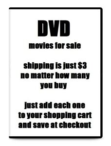 DVD MOVIES CHOOSE FROM LIST SHIPPING IS JUST $3 NO MATTER HOW MANY YOU BUY