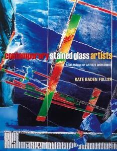 Contemporary Stained Glass Artists : A Selection of Artists Worldwide by Kate...