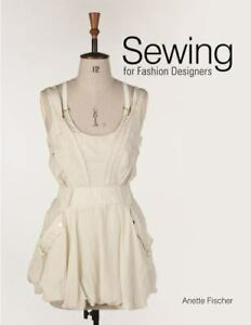 Sewing for Fashion Designers by Fischer Anette in Used Good $45.98