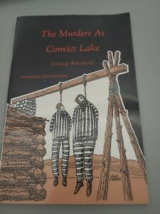 The Murders at Convict Lake by George J. William Signed by the author $20.00