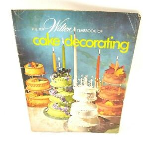 The 1974 Wilton Yearbook of Cake Decorating Vintage Edition Instruction Book $3.99
