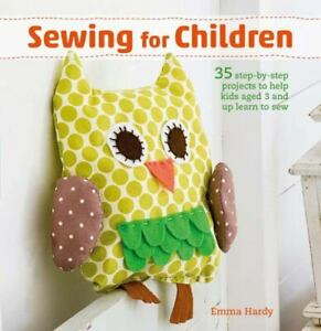 Sewing for Children: 35 step by step projects to help kids aged 3 and up learn $6.89