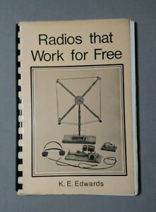 Radios that Work for Free by K.E. Edwards 1977.