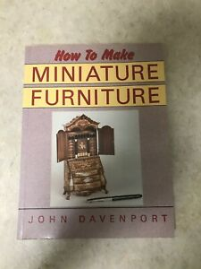 How To Make Miniature Furniture by Davenport John SIGNED **FREESHIPPING** $15.89