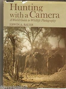 Hunting with a Camera by Erwin A. Bauer 1975 Hardcover