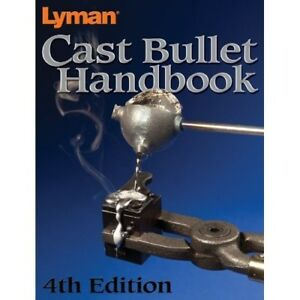 Cast Bullet Handbook 4Th Edition Manual Hunting Outdoors Hobby Moulds Rifle