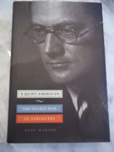 A QUIET AMERICAN SECRET WAR OF VARIAN FRY By Marino Andy Signed 1st 1st $29.00