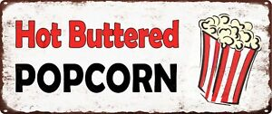 Hot Buttered Popcorn Metal Sign Retro Home Decor Vintage Look Man Cave 5x12 SS94