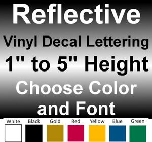 1 to 5 INCH Custom REFLECTIVE Vinyl Decals Text Lettering Numbers Stickers Sign $15.00