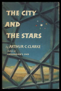 Arthur C. Clarke  The City and the Stars 1st 1956 Science Fiction