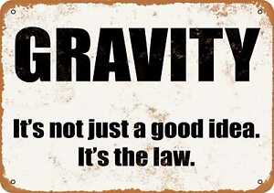 Metal Sign - Gravity. It's Not Just a Good Idea. It's the Law.- Vintage