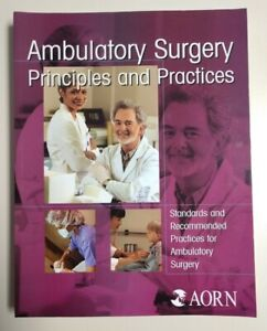 Ambulatory Surgery Principles Practices: Standards And Recommended Practices $35.00