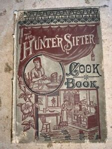 THE HUNTER SIFTER COOK BOOK 1884 ANTIQUE RARE VERY GOOD CONDITION