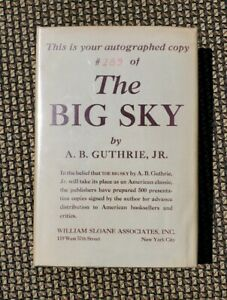 THE BIG SKY A.B. Guthrie Jr Signed 1st Edition Prensentation HC Book Only 500!