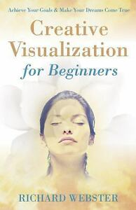 Creative Visualization for Beginners For Beginners Llewellyn's , Richard Webs