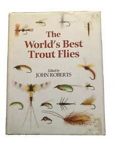 The World#x27;s Best Trout Flies Edited by John Roberts 1995 Hard Cover Book