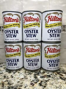 6 CANS Hilton#x27;s Oyster Stew made with fresh milk and butter 10 oz Can Chowder