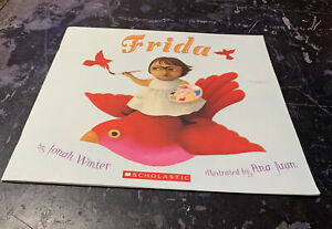 Frida by Jonah Winter And Illustrated By Ana Juan 1st Paperback Edition $7.04