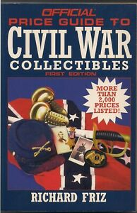 Official Price Guide to Civil War Collectibles 1st Edition by Richard Fritz $6.99