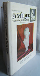 Two Sister;s Guide to Antique Restoration amp; China Repair Crpsby amp; Denson $14.99