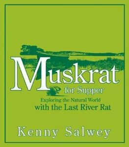 Muskrat for Supper Exploring the Natural World with the Last Ri... 9781555915674