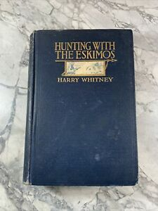 1910 Antique Hunting Book quot;Hunting with the Eskimosquot;