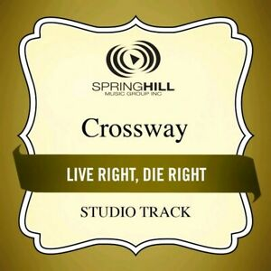 Live Right Die Right Crossway Accompaniment Track $6.98