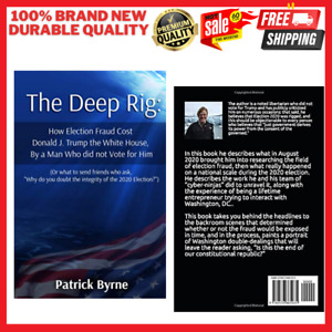 The Deep Rig: How Election Fraud Cost Donald Trump by Patrick M Byrne Paperback $11.79