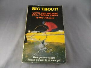 Big trout : Catch and release 20 lb. trophy trout by Johnson Ray