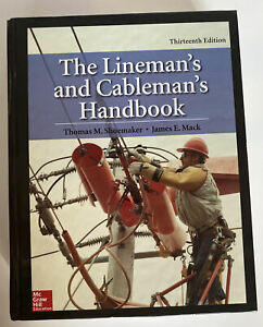 The Lineman#x27;s and Cableman#x27;s Handbook Thirteenth Edition by James E. Mack...