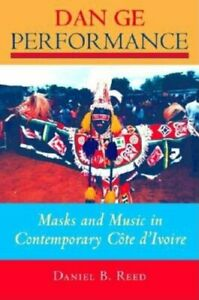 Dan Ge Performance Masks and Music in Contemporary Cote dIvoire 9780253216120 $32.54