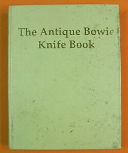 Limited Edition #34 Antique Bowie Knife Book Bill Adams Bruce Voyles Terry Moss