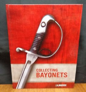 COLLECTING BAYONETS By J. A. Maddox - SIGNED 1st Edition