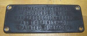 Old MACHINE CONFORMS TO ORDERS OF WAR PRODUCTION BOARD Nameplate Tag Sm Sign WW2 $195.00