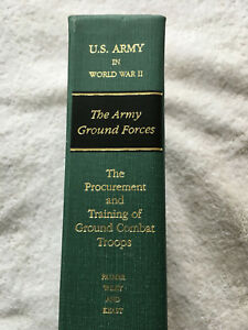Procurement & Training Of Ground Combat Troops 1948 Army World War 11 1st ed