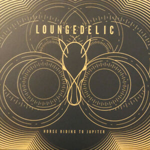 Loungedelic - Horse Riding To Jupiter - CD - New