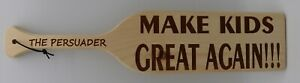 LASER ENGRAVED WOOD SPANKING PADDLE PERSONALIZED  STOP IT MAKE KIDS GREAT AGAIN