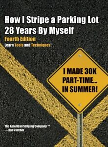 Best Small Business Startup; How I Stripe a Parking Lot. 4th Edition Paperback.