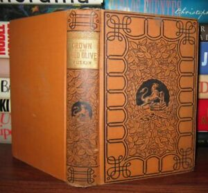 Ruskin, John THE CROWN OF WILD OLIVE 1st Edition (?)