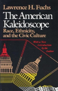 Lawrence H. Fuchs-American Kaleidoscope, The (UK IMPORT) BOOK NEW