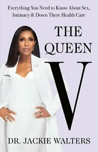 The Queen V Everything You Need to Know about Sex, Intimacy, an... 9781250209184