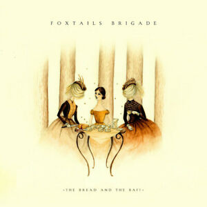 FOXTAILS BRIGADE Bread And The Bait CD Antenna Farm Records 2011 11 Track