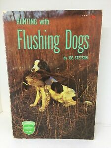 Hunting With Flushing Dogs By Joe Stetson Paperback
