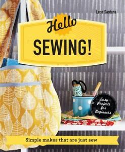 Hello Sewing : Simple Makes That Are Just Sew Paperback by Santana Lena $4.50