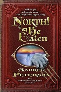 North Or Be Eaten The Wingfeather Saga by Peterson Andrew Paperback $14.95